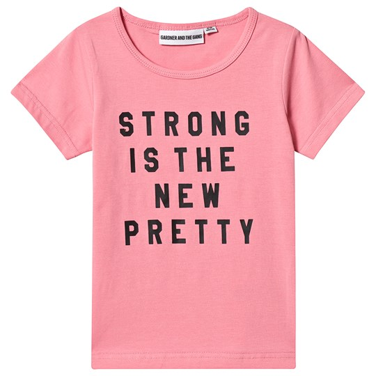 Gardner and the gang Strong Is The New Pretty Tee Pink Pink